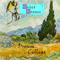 Dream Collage - Original Piano Music by Peter Krauss